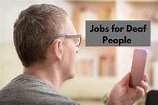 Deaf People Jobs 7 Best Jobs For Deaf People Congenital Hearing Loss