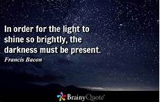 Light Without Darkness Quote Quotes About Being A Bright Light 17 Quotes