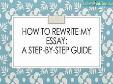 Rewrite Essay How To Rewrite My Essay Step By Step Guide Authorstream