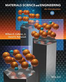 Material Science And Engineering Callister Metallurgy Amp Materials Engineering