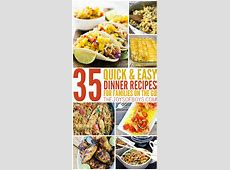 35 Quick and Easy Dinner Recipes for the Family on the Go
