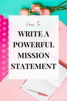 How To Write A Mission Statement How To Write A Powerful Mission Statement For Your Brand