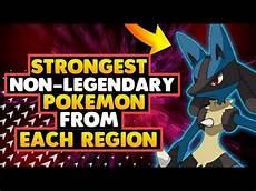 Strongest Non Legendary Pokemon Strongest Non Legendary Pokemon From Each Region
