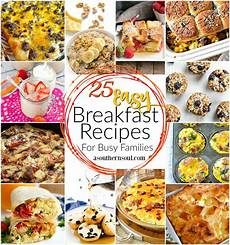 25 easy breakfast recipes for busy families a southern soul 25 easy breakfast recipes for busy families a southern soul