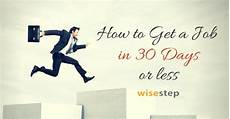 How To Get A New Job How To Find Or Get A New Job In 30 Days Or Less Top 14