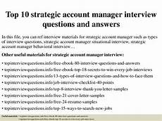 Interview Questions Account Manager Top 10 Strategic Account Manager Interview Questions And