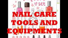 Nail Care Tools Nail Care Tools And Equipment Youtube