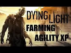 Dying Light Agility Farm Dying Light Farming Agility Xp Youtube