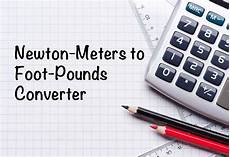 Newton Meter To Foot Pound Chart Newton Meters To Foot Pounds Nm To Ft Lb Converter