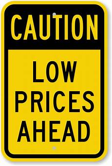 Price Signage Template Caution Low Prices Ahead Sign Sku K 0051