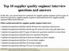 Interview Questions For Quality Engineer Top 10 Supplier Quality Engineer Interview Questions And