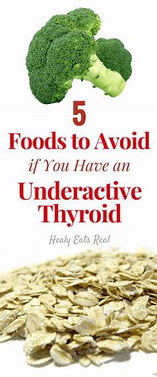 5 foods to avoid for an underactive thyroid diet healy