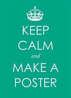 Design Your Own Poster Free Make A Keep Calm Poster Free Template