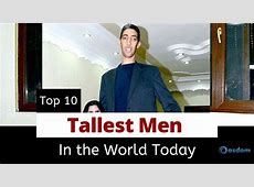 (Top 10) The Tallest Man In The World 2019 Alive   Oasdom