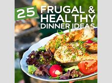 25 Frugal & Healthy Dinner ideas   Health Wholeness