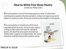 How To Write A Poem How To Write Free Verse Poetry Written By Phillip A Ellis