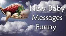 Funny New Baby Funny New Baby Messages Funny New Baby Congratulations Wishes