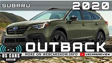 when will 2020 subaru outback be available 2020 subaru outback review release date specs prices