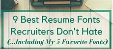 Resume Fonts 9 Best Resume Fonts Recruiters Don T Hate Including My 5