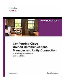 Cisco Unified Communications Design Guide Configuring Cisco Unified Communications Manager And Unity
