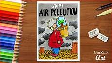 How To Make Chart On Pollution How To Draw Stop Air Pollution Poster Chart Drawing For