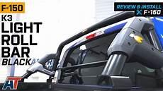 2015 F150 Light Bar Install 2015 2019 F150 K3 Light Roll Bar Review Amp Install Youtube