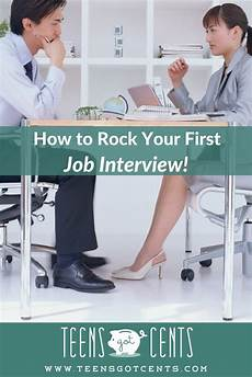First Job Interview Tips Interview Tips For Your First Job Teensgotcents