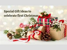Special Gift Ideas to celebrate first Christmas   SaveDelete