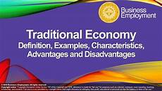 What Is A Traditional Economy Traditional Economy Definition Examples