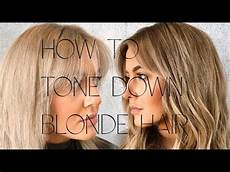 How To Tone Down Hair Color That Is Too Light How To Tone Down Hair Youtube