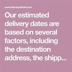 Estimated Date Of Delivery Chart Our Estimated Delivery Dates Are Based On Several Factors