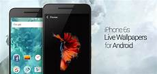 iphone 6s live wallpaper how to get iphone 6s live wallpapers on android
