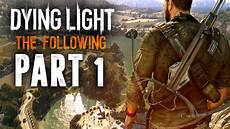 Dying Light The Following Wikipedia Dying Light The Following The Movie Part One Youtube