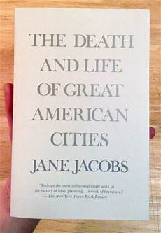 Death And Life Of Great American Cities The Death And Life Of Great American Cities Microcosm