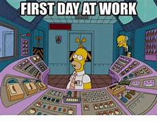 First Day Of Work Advice First Day At Work Work Meme On Me Me