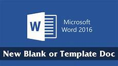 Create Microsoft Word Templates Create A New Blank Or Template Document Part 1