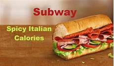 Subway Ingredients Chart Subway 6 Inch Spicy Italian Calories Nutrition Facts