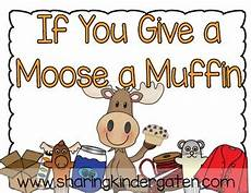 If You Give A Moose A Muffin Pdf If You Give A Moose A Muffin Unit By Sharing Kindergarten