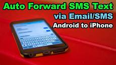 auto forward auto forward sms text messages android to iphone updated