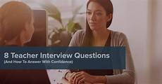 Teacher Interview Questions With Answers 8 Teacher Interview Questions How To Answer Confidently
