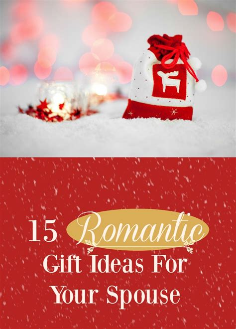 15 romantic gift ideas for your spouse love hope