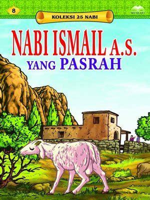 Nabi Ismail A S nabi ismail a s yang pasrah by nor azlin japar
