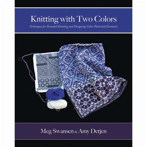 advanced knitting mastery knitting tricks tips techniques books schoolhouse press knitting with two colors books