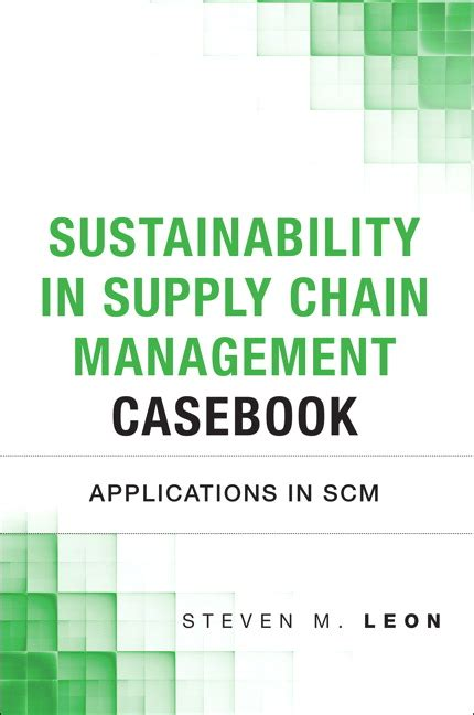 Mba Sustainability Supply Chain by Munson Sustainability In Supply Chain Management Casebook