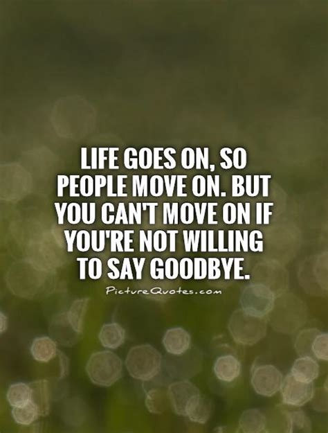 Is It When You Cant Say Goodbye by Cant Move On Quotes Quotesgram