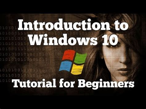 windows 10 introduction tutorial introduction to windows 10 tutorial guide for