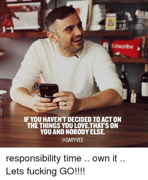 Meme Loving Fuck - 25 best memes about responsibility responsibility memes
