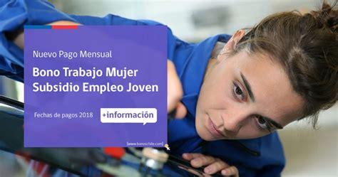 subsidio empleo joven y bono trabajo mujer fechas de pago calendario de pagos 2018 bono trabajo de la mujer y