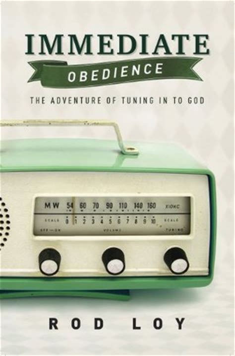dear and an adventure in obedience books immediate obedience the adventure of tuning in to god by