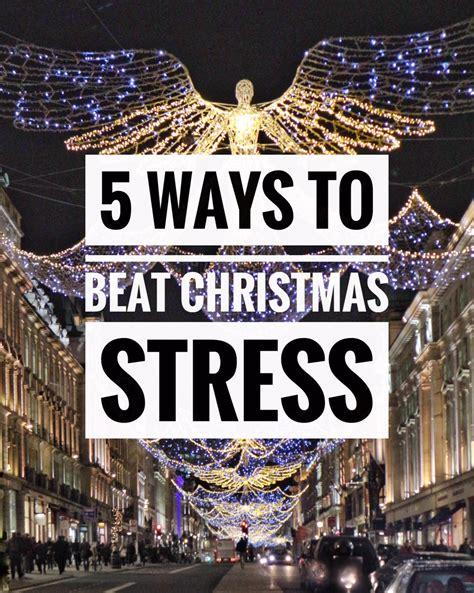5 ways to beat stress 5 ways to beat christmas stress chaus adventure